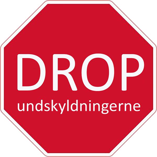 Drop undskyldningerne